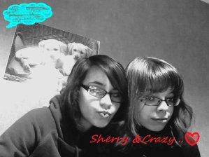 Sherry & CRazy .... Tellement DE bons Moment Avec Toi =)