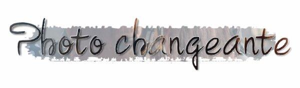 Photo Changeante