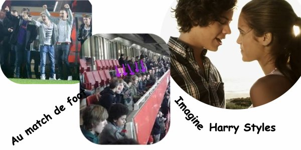 Imagine Harry Styles 09 : Au match de foot
