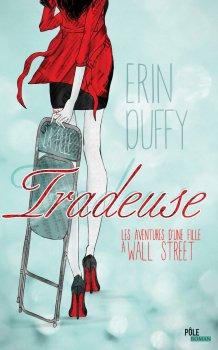 Tradeuse: Les aventures d'une fille à Wall Street d'Erin Duffy