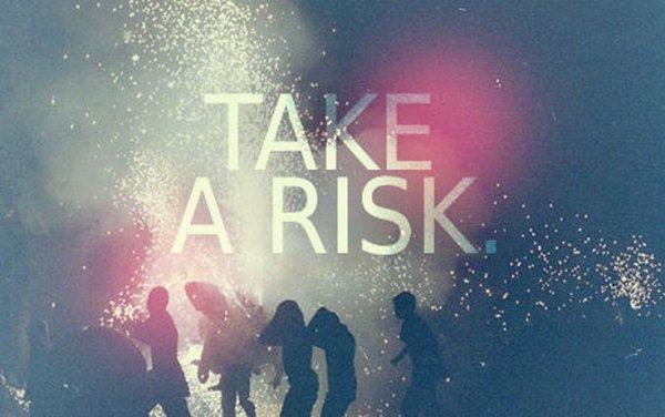 Qui ne risque rien n'a rien