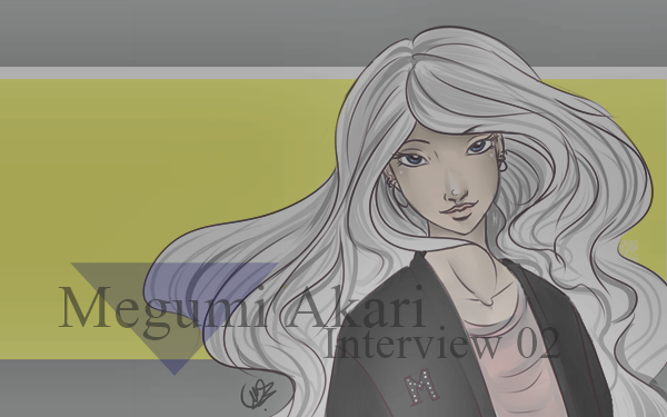Character Interview 02 ~  Megumi Akari