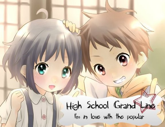 High School Grand Line, I'm in love with the popular