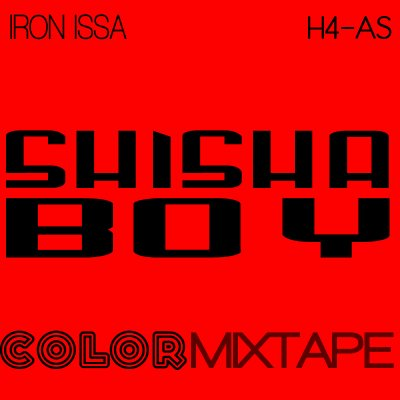 """SHISHA BOY"" Extrait de la Red-Color Mixtape d'IRON ISSA"