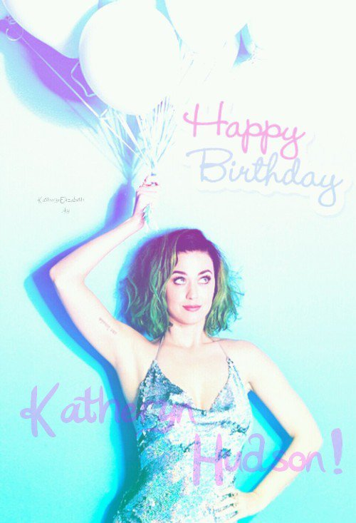 HAPPY 30TH BIRTHDAY KATY PERRY !