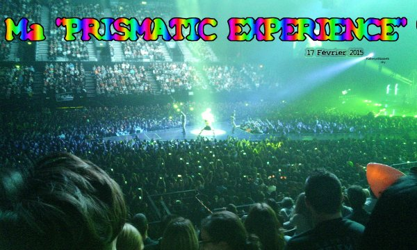 "MA ""PRISMATIC EXPERIENCE"" ! [17 Février 2015] - Montpellier"