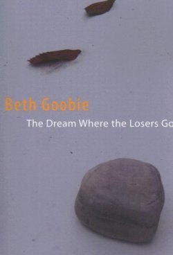 The Dream Where the Losers Go - Beth Goobie