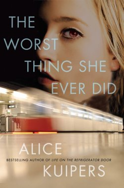 The Worst Thing She Ever Did de Alice Kuipers