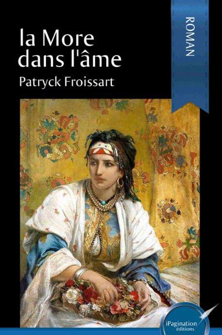 La More dans l'âme, roman de Patryck Froissart, extrait court
