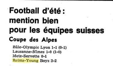1974 COUPE des ALPES MATCH 1 REIMS YOUNG BOYS 3-2, le 15/07/1974