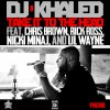DJ Khaled Ft. Rick Ross, Nicki Minaj, Lil Wayne & Chris Brown - Take It To The Head (Prod. By The Runners) (CDQ) SMASHER!!