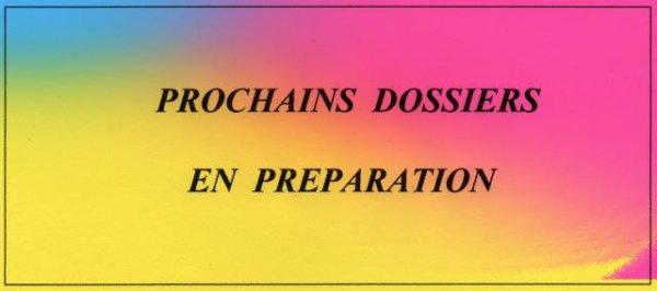 NOUVEAUX  DOSSIERS  EN  PREPARATION