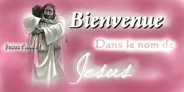 Bienvenue dans le nom de Jesus