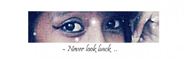* Oublies le passé, vie le present, assure ton futur ! *