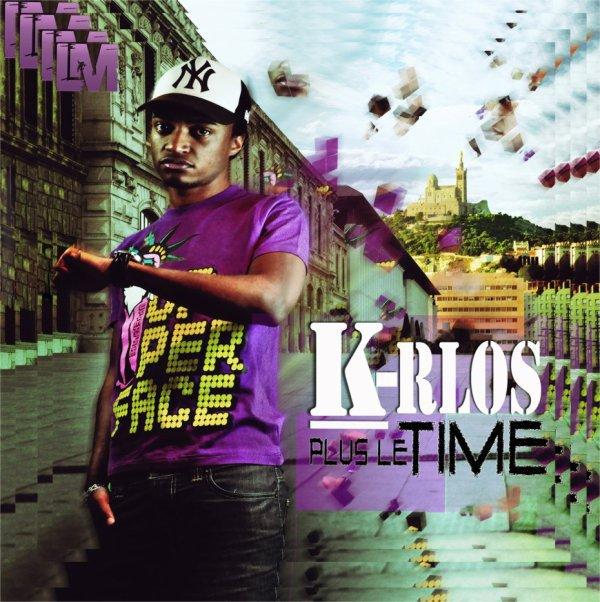 K-RLOS - PLUS LE TIME (TRACKLIST & POCHETTE)