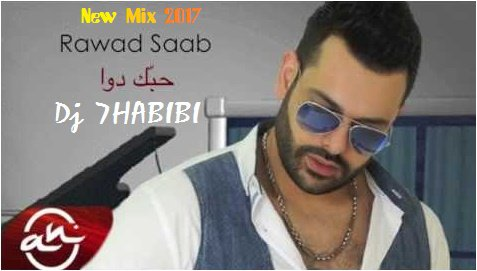 Rawad Saab Hobak Dawa 2017 Mix Dj 7HABIBI / Rawad Saab Hobak Dawa 2017 Mix Dj 7HABIBI (2017)
