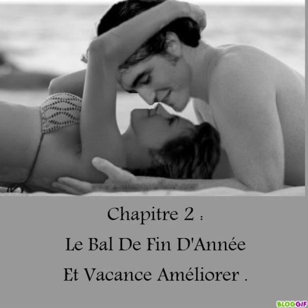 Chapitre 2 : Le Bal De Fin D'Année Et Vacance Améliorer .