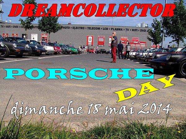 DREAMCOLLECTOR - PORSCHE DAY - le dimanche 18 mai 2014
