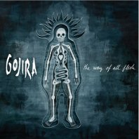 The Way of All Flesh / Vacuity - Gojira (2008)