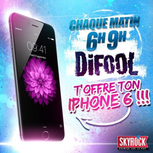 Gagne l'Iphone 6 dans le Morning de Difool sur Skyrock !