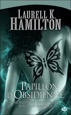 Anita Blake Papillon d'Obsidienne.