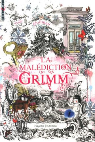 La malédiction Grimm Tome 1 de Polly Shulman