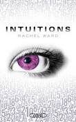 Intuitions, tome 1 ~ Rachel Ward