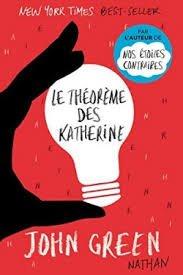 Le théorème des Katherine ~ John Green