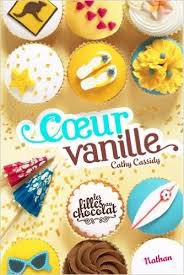 Les filles au chocolat, tome 5: Coeur Vanille ~ Cathy Cassidy