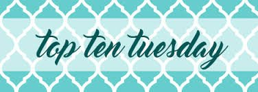Top Ten Tuesday n°6