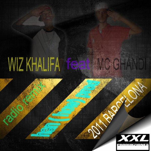 mc ghandi feat wiz khalifa  radio remix