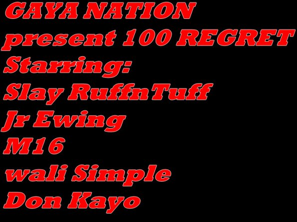 GAYA NATION CREW  presente 100 regrets (i'm on one)