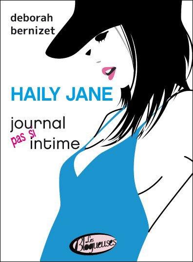 *** Haily Jane, journal (pas si) intime, Déborah Bernizet ***