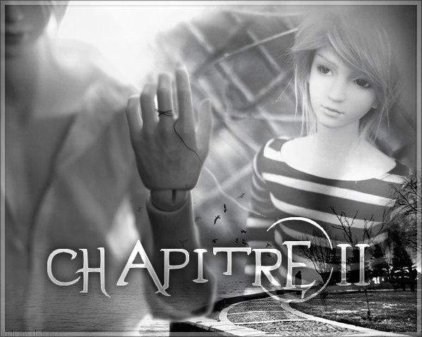 ๏ Chapitre 2 -Une rencontre-