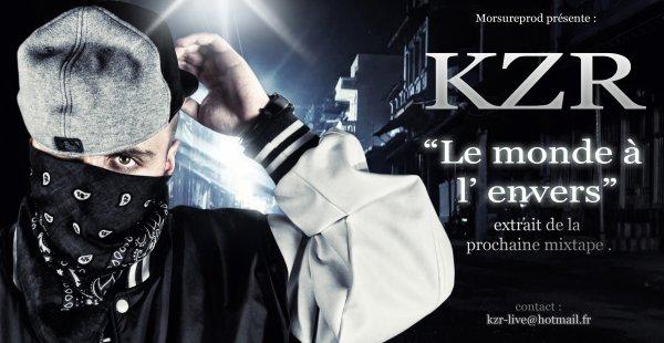 """Nouveau morceau inédit """" Le monde à l'envers """" - KZR"""