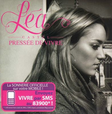 Pressée de Vivre / Léa Castel - Pressée de Vivre (2008)
