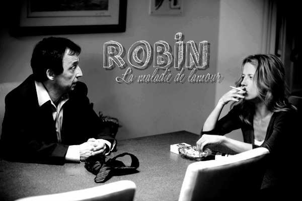 Episode 1 - Robin : La maladie de l'amour | AVIS