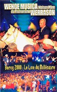 Wenge Musica Maison Mere du phénomène Werrason Bercy 2000 : Le live du Millénaire 1