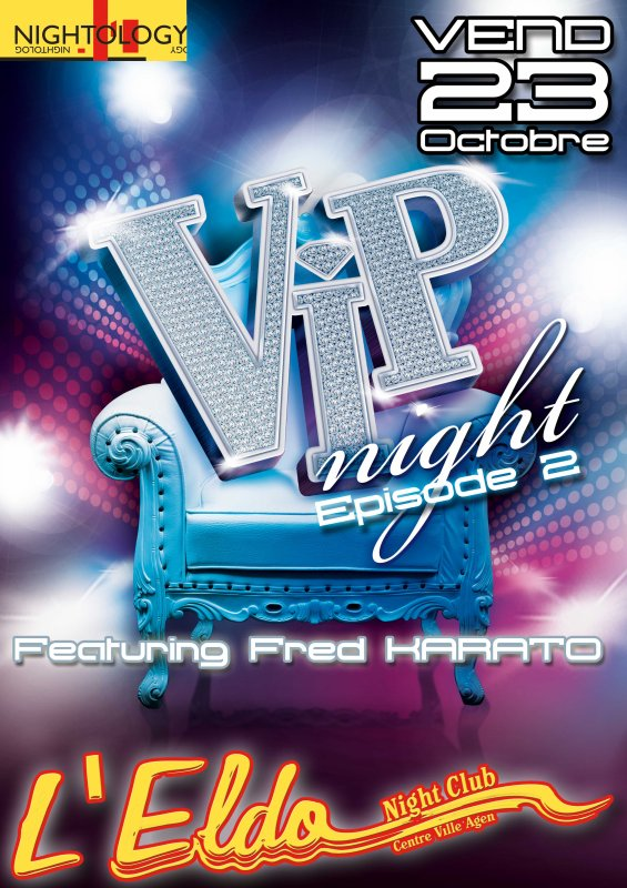 *** VENDREDI 22 OCTOBRE *** VIP NIGHT @ L'eldo (47)