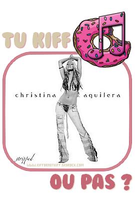 - ---------------------» Catégorie : Album----------------------Stripped ------------- Artiste : Christina Aguilera -