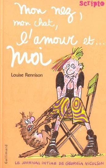Louise Rennison    Mon nez, mon chat, l'amour et... moi