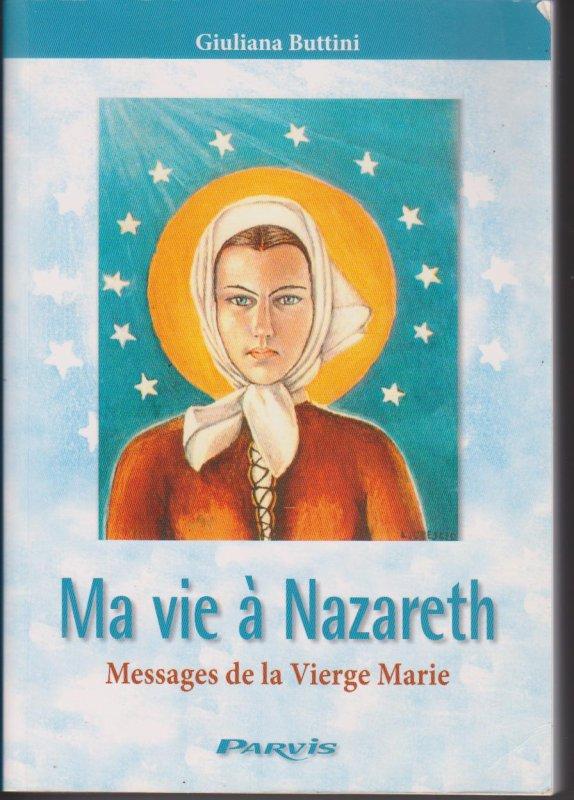"""A LIRE ABSOLUMENT : """"MA VIE A NAZARETH"""", DICTE PAR LA TRES SAINTE VIERGE MARIE, NOTRE MAMAN DU CIEL, A GIULIANA BUTTINI, (EDITIONS DU PARVIS) , POUR CHACUN D'ENTRE NOUS ET POUR L'HUMANITE TOUTE ENTIERE : (MESSAGE DU 10 DECEMBRE 1981 : """"""""IMMI"""", CETTE MAISON S'ENVOLERA """""""