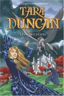 Tara Duncan, tome 1: Les sorceliers