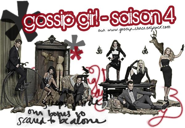 . TOUT TOUT TOUT (OU PRESQUE) SUR GOSSIP GIRL, SAISON 4 ! .