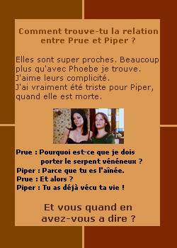 ____# article 93_____::_Les relations entre Prue & Piper sur Piper-Halliwell4_::_____Piper-Halliwell4 __ __|_création_|_décoration_|_newsletter_|_sommaire__|__ << Plus pour longtemps ! >>__:__Bonne Visite_m