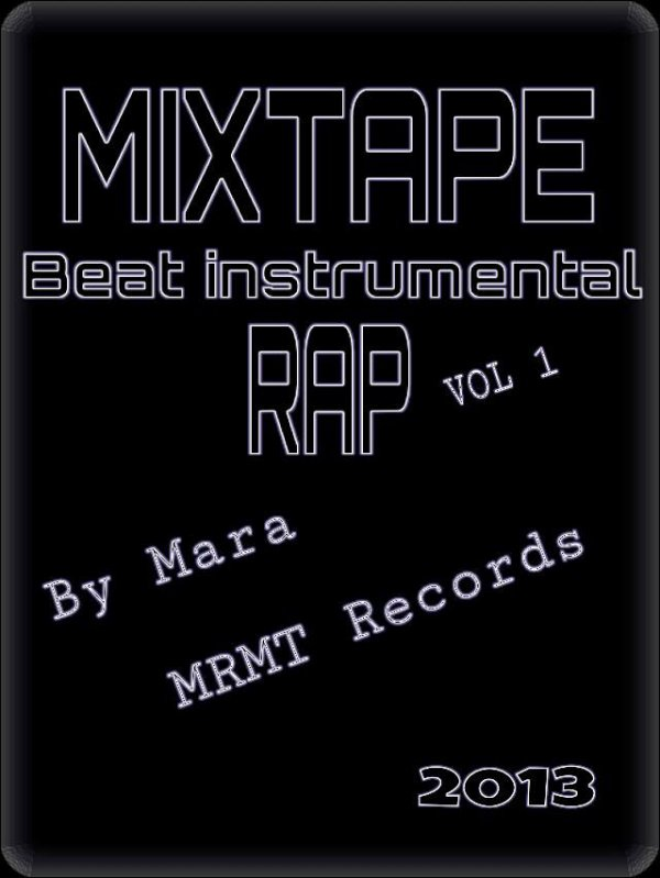 Mixtape Beat instrumental Rap Vol 1 by Mara (mrmt records)