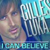 Gilles Luka - I CAN BELIEVE (2011)
