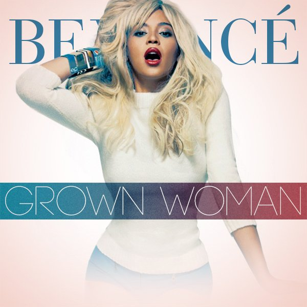 Beyoncé - Grown Woman (EXCLUSIVE SINGLE 2013) (2013)