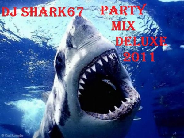 Dj Shark67 Présente Party Mix Deluxe 2011