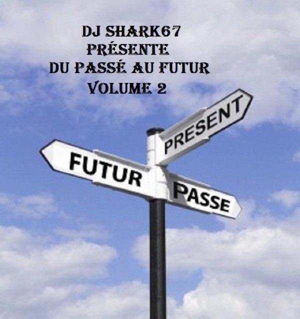 Dj Shark67 Présente Du Passé Au Futur  Volume 2